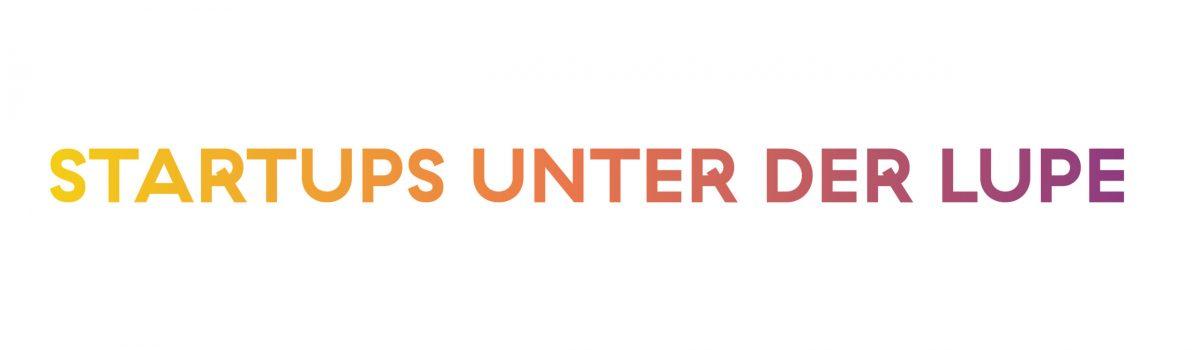 Titel neutral_Startups unter der Lupe